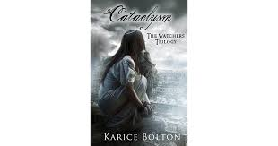 Cataclysm The Watchers 3 By Karice Bolton