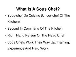 chef de cuisine definition what is a sous chef a description and definition