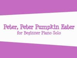 Peter Peter Pumpkin Eater Rhyme Free Download by Free Sheet Peter Peter Pumpkin Eater For Beginner Piano