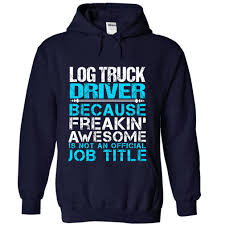 LOG-TRUCK-DRIVER – Freaking Awesome Tshirts – Tshirtsshop Hours Of Service Wikipedia Switchingfrompapertoelogstruckjobs Alltruckjobscom Commercial Truck Driving And Diabetes Can You Become Driver Siberia Roads Compilation Drivers In Russia Youtube Log Drivers Need Best 2018 Jobs The Ritter Companies Laurel Md Cattle Hauling Truck Driver Jobs Full Time Pittack Logging Bovey Mn Crushed By Frontend Loader Mill Yard National Job Posting In Motion Outtake 2005 Ginaf X32s 64 Into Reverse