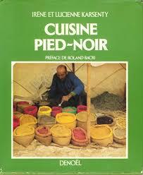 cuisine pieds noirs koléa bône forum consacré à koléa recettes cuisine