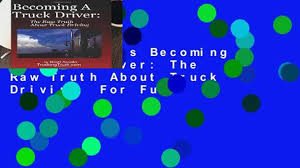 New Releases Becoming A Truck Driver: The Raw Truth About Truck ... Disadvantages Of Becoming A Truck Driver Video Province Commits 765k To Commercial Driver Traing The Driving School Experience Becoming Trucker One Week For Your Second Career In Midlife Why Become Truck Text Word Cloud Concept Vector Image How Become An Owner Operator 14 Steps Real Proof Youtube Trucking Lifestyle Blog Life Reasons To Consider Becoming A Cdl Truck Driver World Staffing Bbc Filmed Presentationhow Become Taylors Make Money Without College Degree As Carebuilder