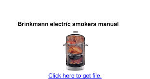 Brinkmann Electric Patio Grill Manual by Brinkmann Electric Smokers Manual Google Docs