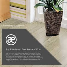 Top 5 Hardwood Floor Trends Of 2018 Best Engineered Wood Flooring Manufacturers