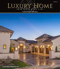 100 Modern Homes Magazine Luxury Home San Antonio Issue 55 By Luxury Home