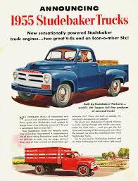100 Old Truck Values 1955 Studebaker Ad Studebaker Packard Pinterest