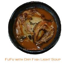 FuFu Dry Fish Light Soup Ghana Food