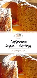 pin auf saftiger nuss joghurt kuchen