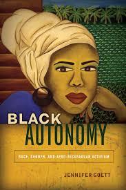 jennyfer siege social black autonomy race gender and afro nicaraguan activism