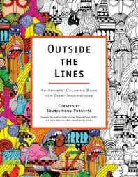 Perigee Outside The Lines An Artists Coloring Book For Giant Imaginations By Souris Hong Porretta 2013 Color Me Crazy Insanely Detailed Creations To