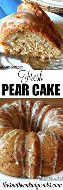 FRESH PEAR CAKE The Southern Lady Cooks
