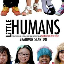 Little Humans | Brandon Stanton | Macmillan Barnes And Noble New York Books Bird Humans Of Hony How Photography Is Chaing Lives Marketsmiths Copywriting For 10 Authors Whose Signed Will Have On Black Friday 12 Best Romare Bearden Images On Pinterest Bearden Millennials Of Book By Connor Toole Alec Macdonald Heed Media Fundable Crowdfunding Small Businses My Son Is A Laurie Sue Brockway Photographer Talks The Conundrum Hope When Every Single Way More Americans Read Books Than You Think Quartz 25 Best Memes About