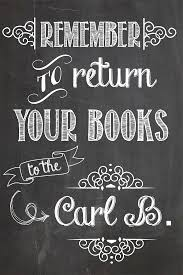 Remember To Return Your Books The Carl B