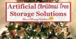Artificial Christmas Tree Storage Solutions For Your Home