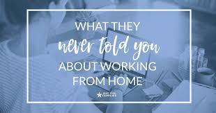 What They Never Told You About Working From Home