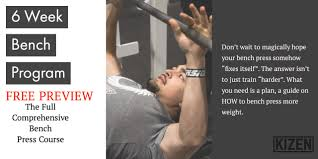 Bench Program Free 6 Week Kizen Training