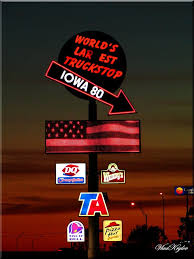 1. Iowa 80 Truck Stop I-80, Exit 284 Walcott, IA The Iowa 80 Made A ...
