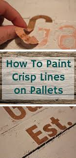 How To Paint Crisp Lines When Stenciling Pallets
