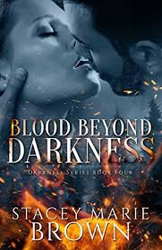 Blood Beyond Darkness Series Book 4 By Stacey Marie Brown 000 335 Pages 47 Out Of 50 282 Reviews 9 In Kindle Store EBooks