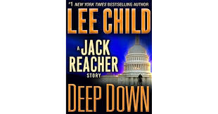 Jack Reacher Killing Floor Read Online by Deep Down Jack Reacher 16 5 By Lee Child