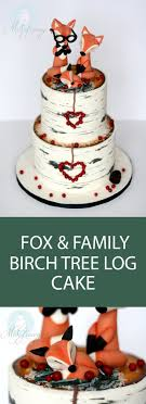 Fox Family Birch Tree Log Cake A Special For Baby