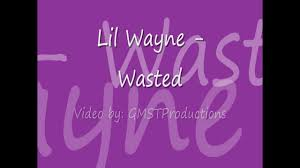 Lil Wayne No Ceilings 2 Youtube by Lil Wayne Wasted Lyrics No Ceilings Youtube