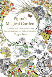 Amazon Pippas Magical Garden A Coloring Book Adventure Filled With Fantastical Animals And Enchanting Gardens 9781250105370 Pippa Rossi Books