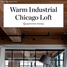 104 All Chicago Lofts Warm Industrial Remodeled Loft Tour Apartment Therapy
