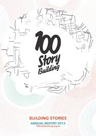 100 Story Building Annual Report 2013 By Jessica Tran