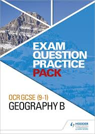 OCR GCSE 9 1 Geography B Exam Question Practice Pack