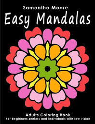 Easy Mandalas Adults Coloring Book For Beginners Seniors And People With Low Vision