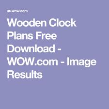 Wooden Clock Plans Free Download wooden clock plans free download wow com image results