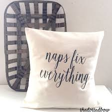 Naps Fix Everything Farmhouse Pillow By Thedottedbow On Etsy