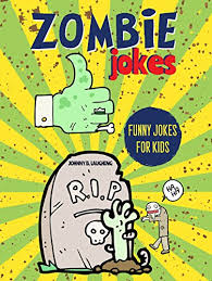 Halloween Jokes And Riddles For Adults by Zombie Jokes Funny Riddles And Jokes For Kids Halloween Series