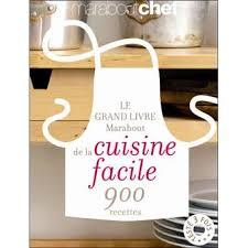 livres cuisine le grand livre marabout de la cuisine facile 900 recettes broché