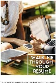 100 Walk Me Through Your Resume Friday Forum Need A New Gig