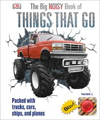 100 Cars And Trucks And Things That Go The Big Book Of DK UK