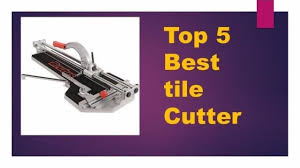 Ishii Tile Cutter Manual by Top 5 Best Tile Cutter Review 2017 Youtube