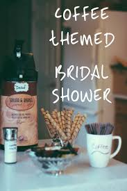 coffee themed bridal shower bridal showers bridal showers and