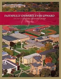 Faithfully ward Ever Upward 150 Years of Concordia University Chicago