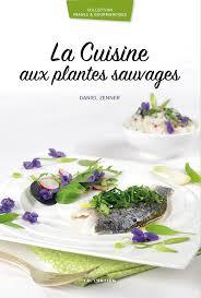 cuisine plantes sauvages la cuisine aux plantes sauvages id l edition