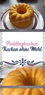 puddingkuchen kuchen ohne mehl 1k rezepte