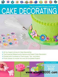 the complete photo guide to cake decorating free ebooks download