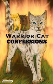 warrior cat warrior cat confessions opinions wattpad
