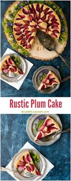 Rustic Plum Cake Simple Seasonal Everyone Will Love Gluten Free Or Regular