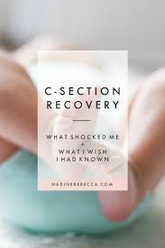 The Surprising Things About C Section Recovery Nadine Rebecca
