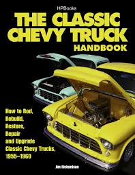 100 1955 Chevy Truck Restoration The Classic Handbook HP 1534 How To Rod Rebuild