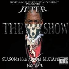 No Ceilings 2 Mixtape Download Datpiff by Jeter The Show Season 1 Pre Mixtape Mixtape Front Large Jpg