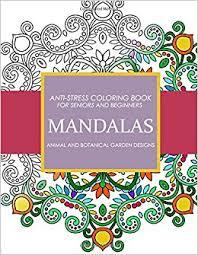 Mandala Animals And Botanical Garden Designs Anti Stress Coloring Book For Seniors Beginners Large Print