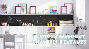 astuce de rangement chambre petites et grandes astuces de rangement pour chambre d enfant